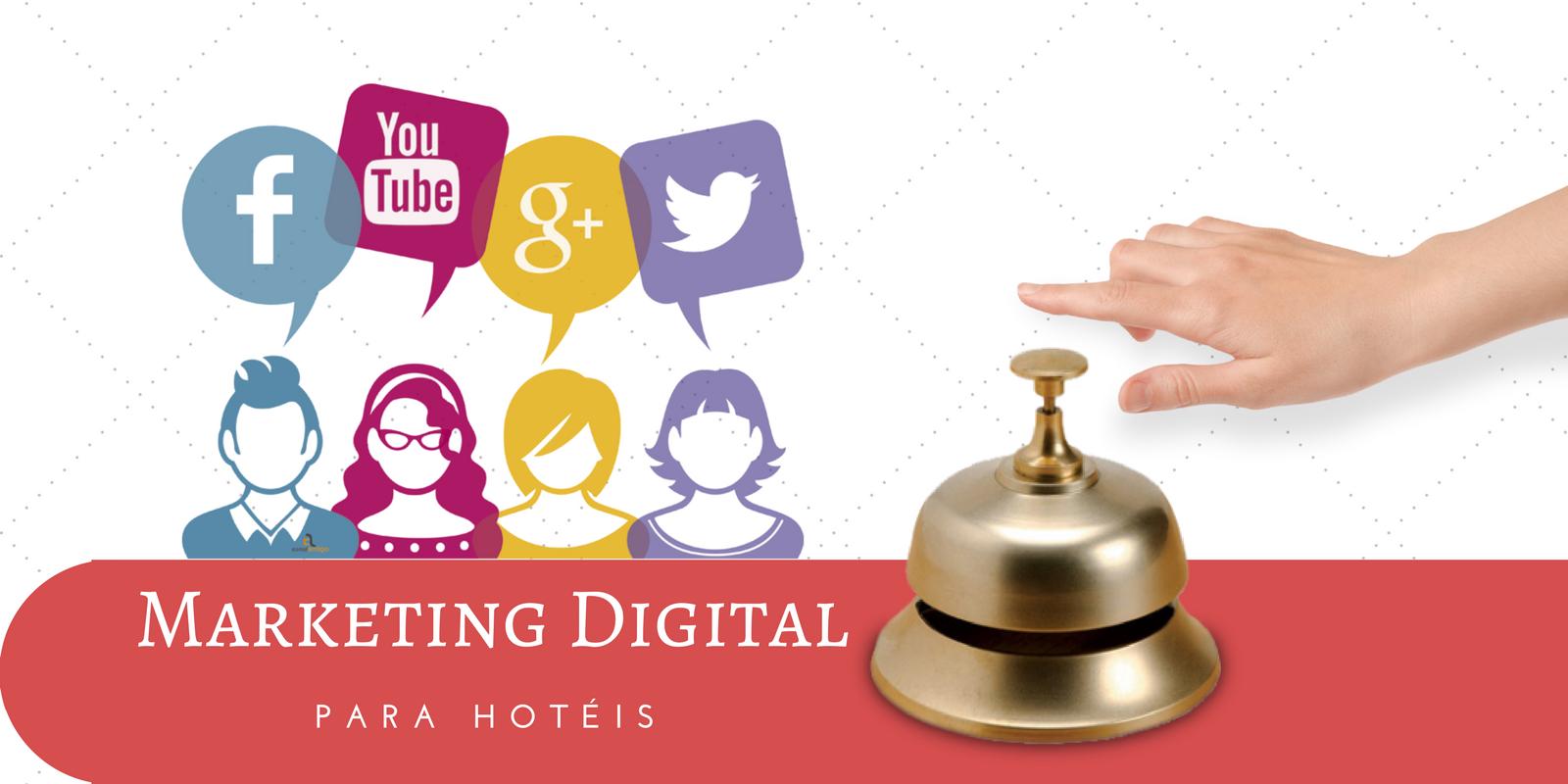 Marketing Digital para Hotéis - 5 motivos para você utilizar