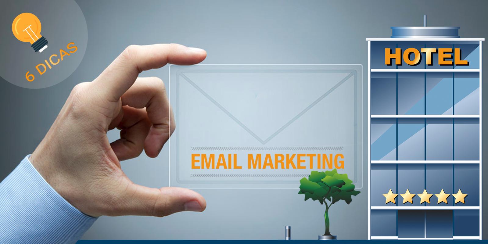 6 dicas de e mail marketing para Hotéis